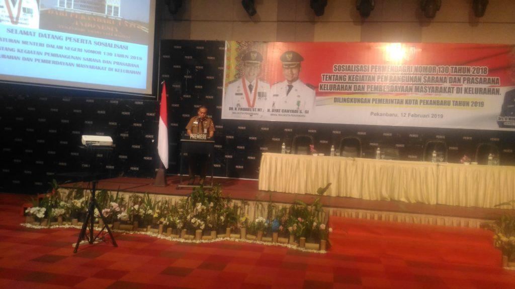 Drs.H.Syoffaizal,MSi Kaban BPKAD Pekanbaru : Diharapkan Kelurahan Semakin Berdaya, Responship dan Tanggap Melalui Sosialisasi Permendagri Nomor 130 Tahun 2018